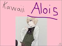 AH!~ ALOIS! Kawaaiiiii ~ ❤️